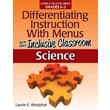 Differentiating Instruction with Menus for the Inclusive Classroom: Science (Grades K-2)
