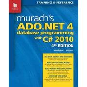 Murach's ADO.NET 4 Database Programming with C# 2010 (Murach: Training & Reference)