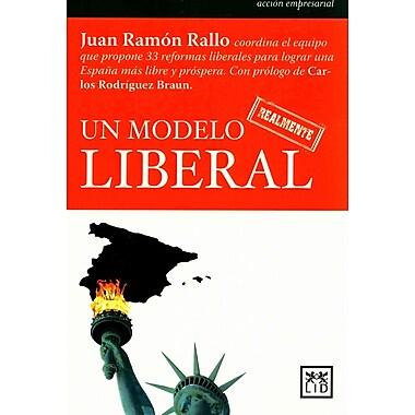 Un modelo realmente liberal (Accion Empresarial) (Spanish Edition)
