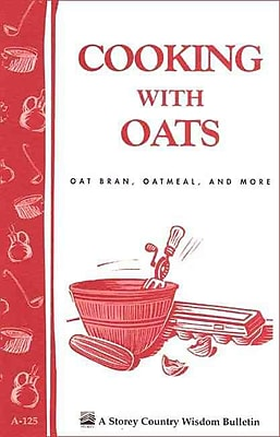 Cooking with Oats Oat Bran Oatmeal and More