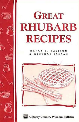 Great Rhubarb Recipes Storey s Country Wisdom Bulletin A 123