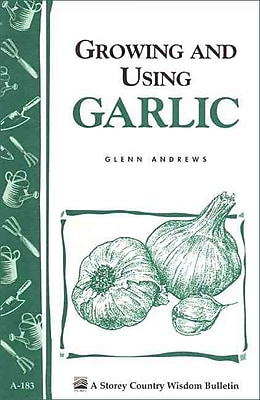 Growing and Using Garlic Glenn Andrews Paperback