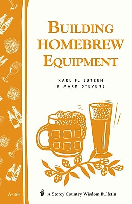 Building Homebrew Equipment Karl F. Lutzen Mark Stevens Paperback