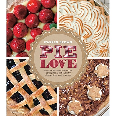 Abrams Publishing Pie Love Inventive Recipes Book By Warren Brown