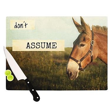 KESS InHouse Don't Assume Cutting Board; 11.5'' H x 15.75'' W x 0.15'' D