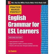Practice Makes Perfect English Grammar for ESL Learners Ed Swick Paperback