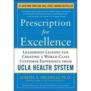 Prescription for Excellence Joseph A. Michelli Hardcover