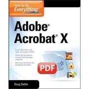How to Do Everything Adobe Acrobat X Doug Sahlin Paperback