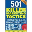 501 Killer Marketing Tactics to Increase Sales, Maximize Profits, and Stomp Your Competition Tom Feltenstein Paperback