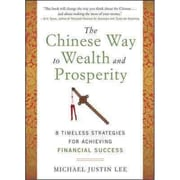 The Chinese Way to Wealth and Prosperity Michael Justin Lee Hardcover