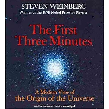 The First Three Minutes Steven Weinberg Blackstone Audiobooks