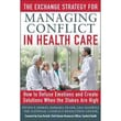 The Exchange Strategy For Managing Conflict In Health Care Paperback