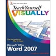 Teach Yourself VISUALLY Word 2007 (Teach Yourself VISUALLY (Tech)) Elaine Marmel Paperback