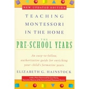 Teaching Montessori in the Home: Pre-School Years: The Pre-School Years Paperback