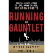 Running the Gauntlet Jeffrey W. Hayzlett, Jim Eber  Hardcover