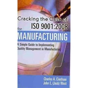 Cracking the Case for ISO 9001:2008 for Manufacturing