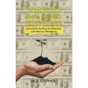Sensible Small Business Advertising Jack Stephens Hardcover