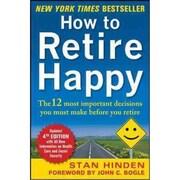 How to Retire Happy Stan Hinden  Paperback