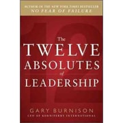 The Twelve Absolutes of Leadership Gary Burnison Hardcover