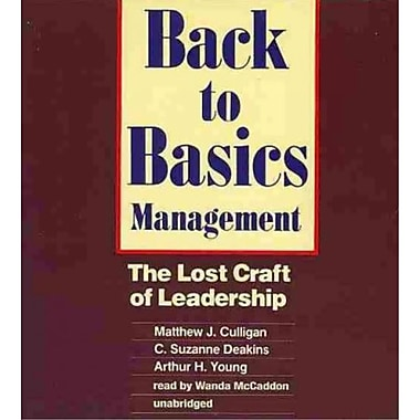 Back To Basics Management Matthew J. Culligan, C. Suzanne Deakins, Arthur H. Young, Wanda McCaddon