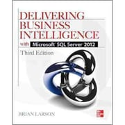 Delivering Business Intelligence With Microsoft SQL Server 2012 Brian Larson Paperback
