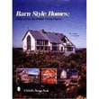 Barn Style Homes: Design Ideas for Timber Frame Houses (Schiffer Design Book) Hardcover