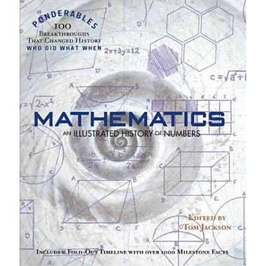 Mathematics An Illustrated History of Numbers (100 Ponderables), New Book, (0985323042)