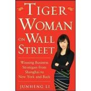 Tiger Woman on Wall Street Junheng Li Hardcover
