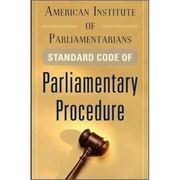 American Institute of Parliamentarians Standard Code of Parliamentary Procedure American Institute Of Parliamentarians Paperback