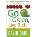 Go Green, Live Rich: 50 Simple Ways to Save the Earth and Get Rich Trying Paperback