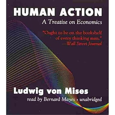 Human Action: A Treatise on Economics Ludwig Von Mises Blackstone Audiobooks