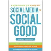 Social Media for Social Good: A How-to Guide for Nonprofits Heather Mansfield Hardcover