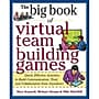 The Big Book of Virtual Team-Building Games Mary