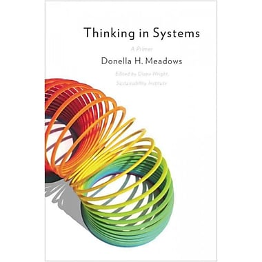 Thinking in Systems: A Primer, (1603580557)