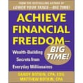 Achieve Financial Freedom  Big Time Sandy Botkin Wealth-Building Secrets from Everyday Millionaires Paperback