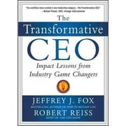 The Transformative CEO Jeffrey J. Fox , Robert Reiss  Hardcover