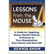 Lessons from the Mouse Dennis snow Hardcover