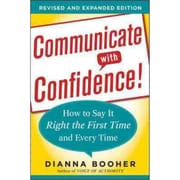 Communicate with Confidence, Revised and Expanded Edition Dianna Booher Paperback