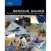 Serious Games: Games That Educate, Train, and Inform David Michael, Sande Chen   Paperback