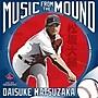 EMI MLB Daisuke Matsuzaka Music from The Mound