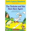 Scholastic Let's Learn Readers The Tortoise and The Hare Race Again Book, Early Learning