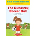 Scholastic Let's Learn Readers The Runaway Soccer Ball Book, Early Learning
