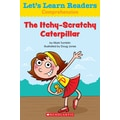 Scholastic Let's Learn Readers The Itchy-Scratchy Caterpillar Book, Early Learning