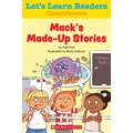 Scholastic Let's Learn Readers Mack's Made-Up Stories Book, Early Learning