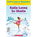 Scholastic Let's Learn Readers Kate Loves to Skate Book, Early Learning