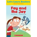 Scholastic Let's Learn Readers Fay and The Jay Book, Early Learning