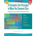 Scholastic 25 Complex Text Passages to Meet The Common Core Literature... Texts Book, Grade 5