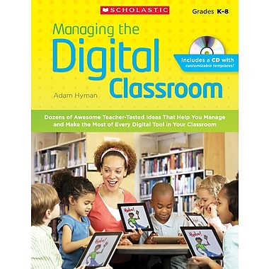 Scholastic Managing The Digital Classroom Book, Grades K - 8