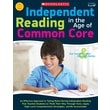 Scholastic NTS544275 Independent Reading in The Age of Common Core Book