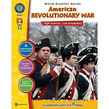 Classroom Complete Press World Conflict Series American Revolutionary War Book, Grades 5 - 8